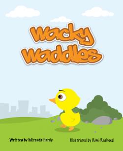 WackyWaddles-by Miranda Hardy